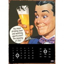 Retro Metalen kalender - Drinking beer...